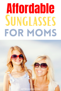 affordable sunglasses for moms