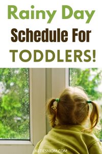 Rainy Day Schedule For Toddlers